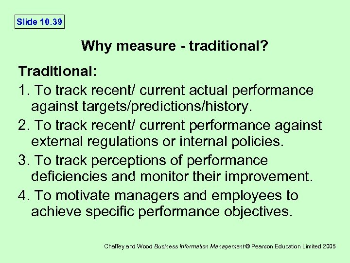 Slide 10. 39 Why measure - traditional? Traditional: 1. To track recent/ current actual