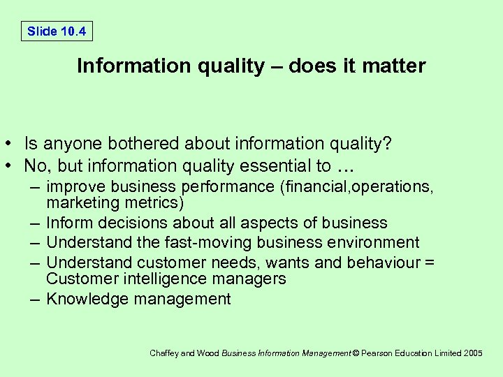 Slide 10. 4 Information quality – does it matter • Is anyone bothered about