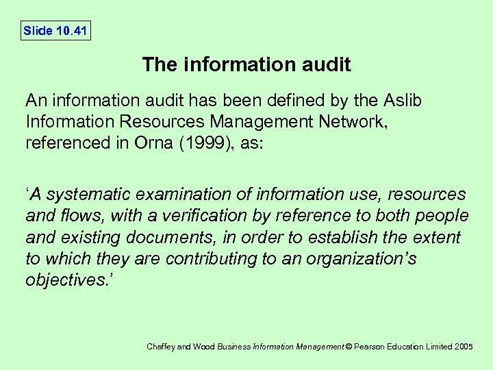 Slide 10. 41 The information audit An information audit has been defined by the