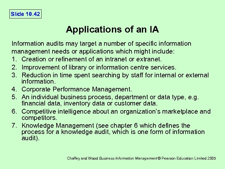 Slide 10. 42 Applications of an IA Information audits may target a number of