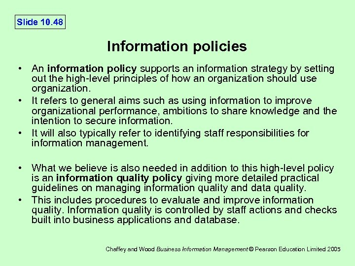 Slide 10. 48 Information policies • An information policy supports an information strategy by