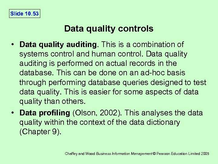 Slide 10. 53 Data quality controls • Data quality auditing. This is a combination