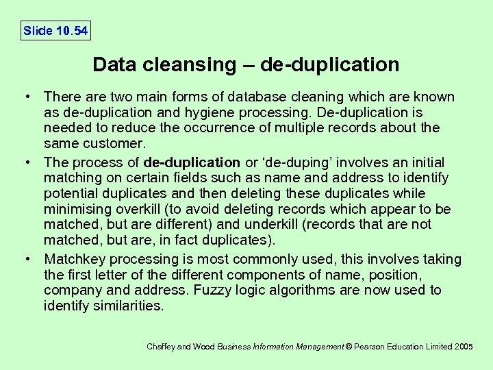 Slide 10. 54 Data cleansing – de-duplication • There are two main forms of