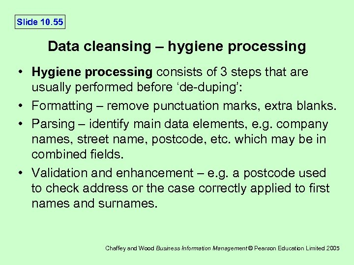 Slide 10. 55 Data cleansing – hygiene processing • Hygiene processing consists of 3