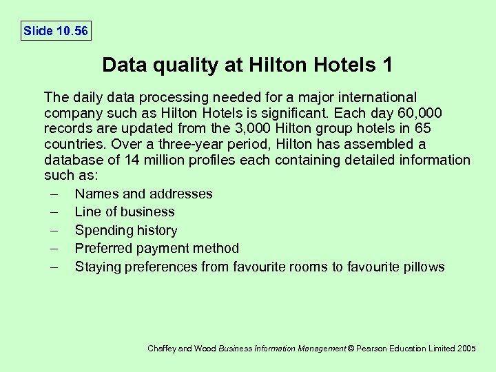 Slide 10. 56 Data quality at Hilton Hotels 1 The daily data processing needed