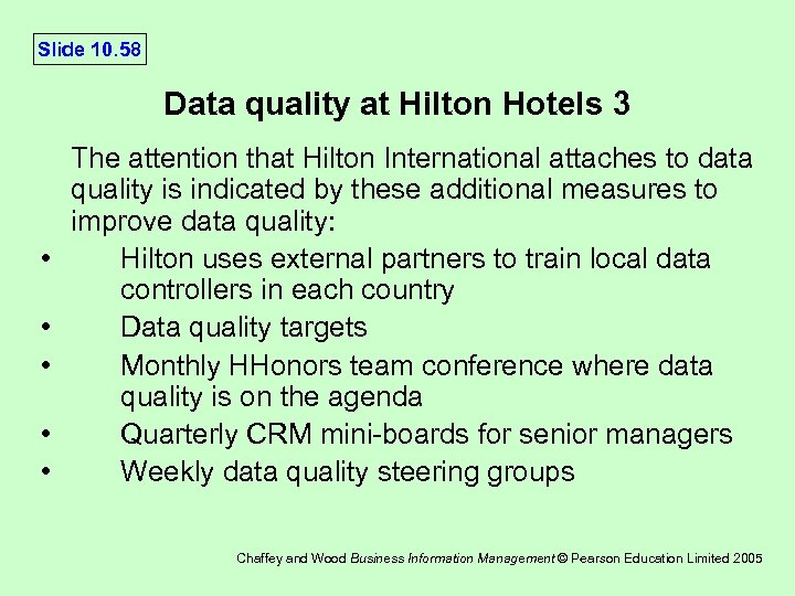 Slide 10. 58 Data quality at Hilton Hotels 3 • • • The attention