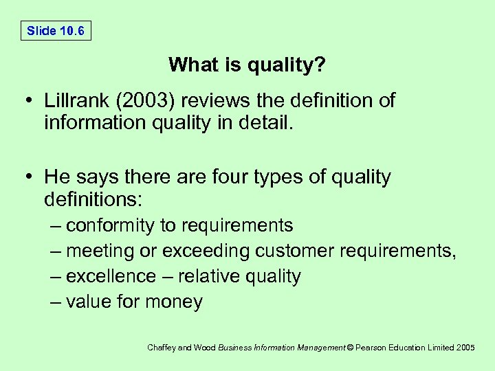 Slide 10. 6 What is quality? • Lillrank (2003) reviews the definition of information