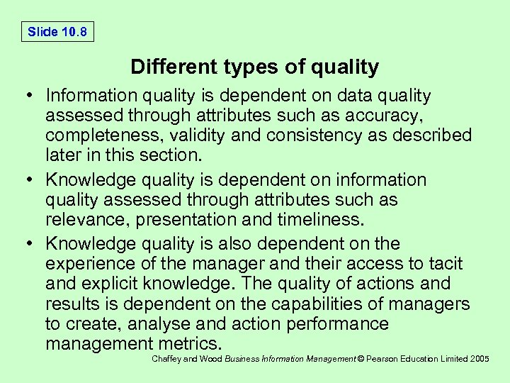 Slide 10. 8 Different types of quality • Information quality is dependent on data