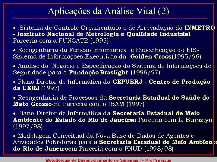 Aplicações da Análise Vital (2) Sistema de Controle Orçamentário e de Arrecadação do INMETRO