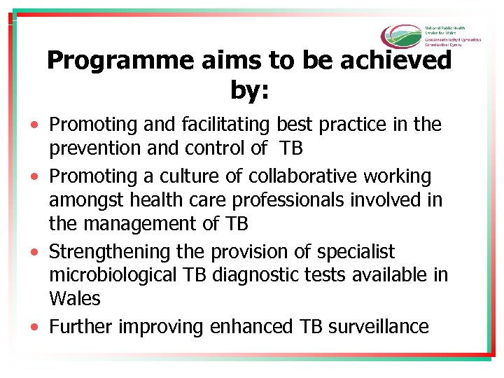 Programme aims to be achieved by: • Promoting and facilitating best practice in the