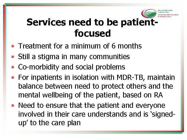 Services need to be patientfocused • • Treatment for a minimum of 6 months