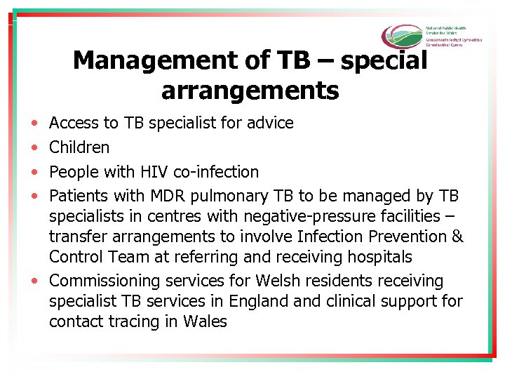 Management of TB – special arrangements • • Access to TB specialist for advice