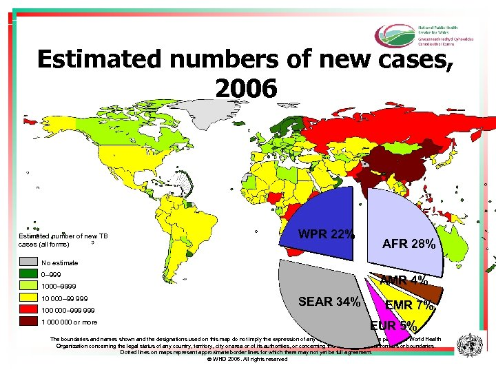 Estimated numbers of new cases, 2006 Estimated number of new TB cases (all forms)