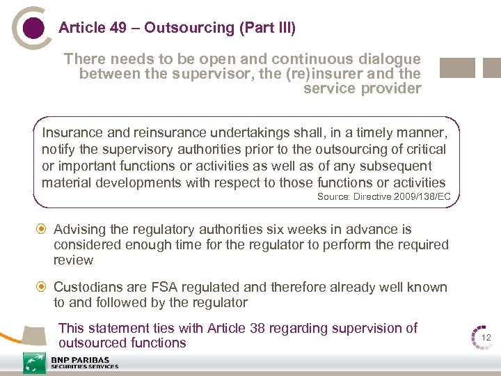 Article 49 – Outsourcing (Part III) There needs to be open and continuous dialogue