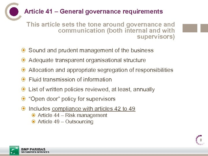 Article 41 – General governance requirements This article sets the tone around governance and