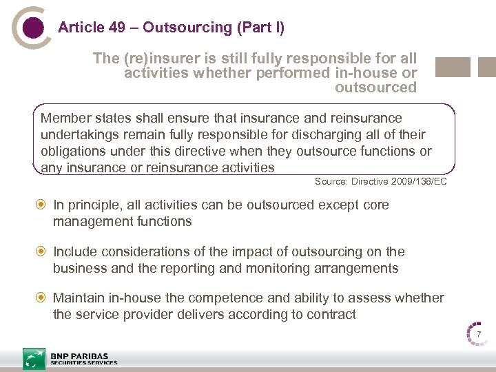 Article 49 – Outsourcing (Part I) The (re)insurer is still fully responsible for all
