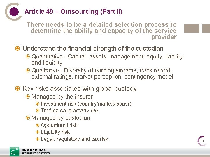 Article 49 – Outsourcing (Part II) There needs to be a detailed selection process