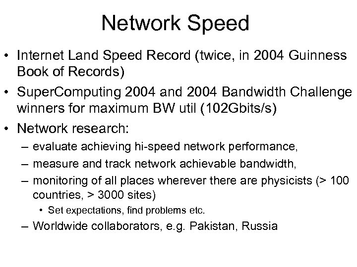 Network Speed • Internet Land Speed Record (twice, in 2004 Guinness Book of Records)
