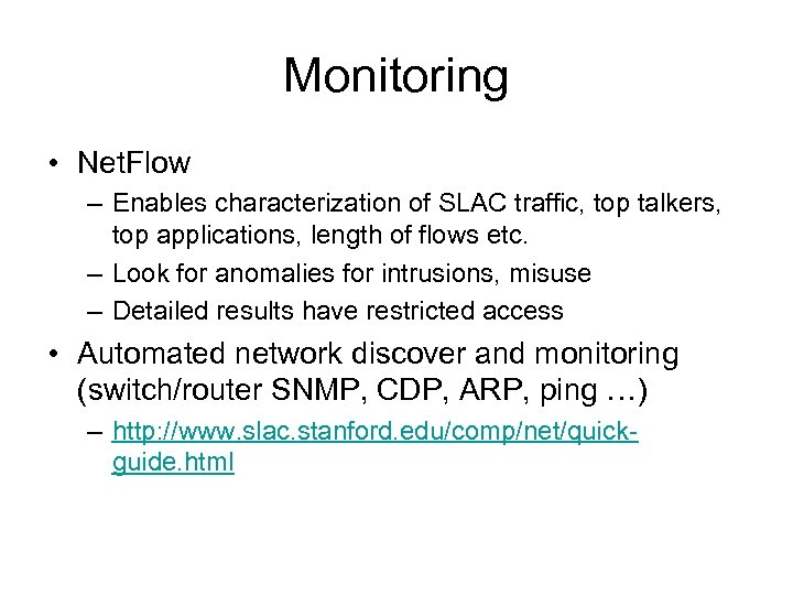Monitoring • Net. Flow – Enables characterization of SLAC traffic, top talkers, top applications,