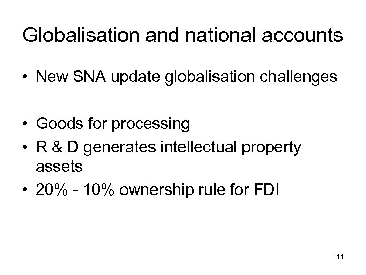 Globalisation and national accounts • New SNA update globalisation challenges • Goods for processing