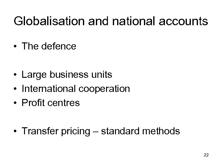 Globalisation and national accounts • The defence • Large business units • International cooperation