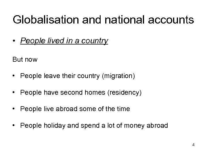 Globalisation and national accounts • People lived in a country But now • People