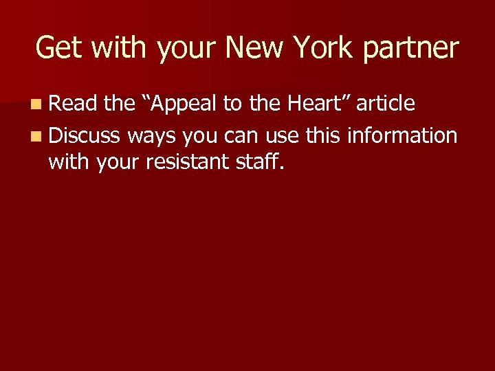 """Get with your New York partner n Read the """"Appeal to the Heart"""" article"""