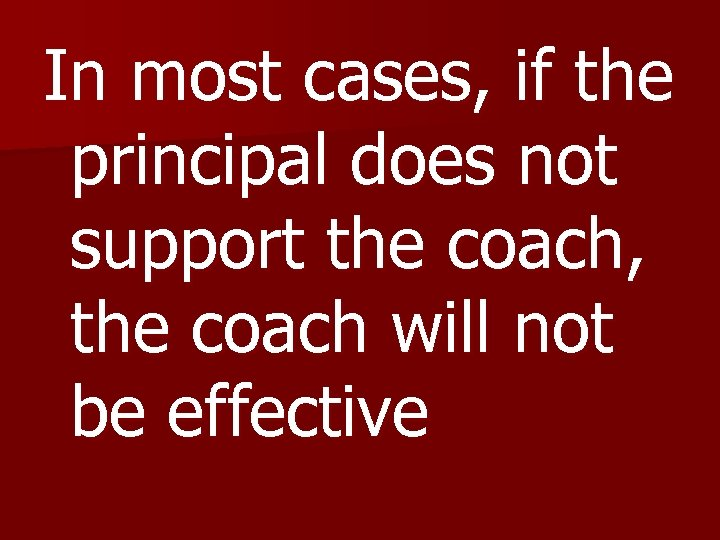 In most cases, if the principal does not support the coach, the coach will