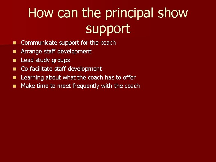 How can the principal show support n n n Communicate support for the coach