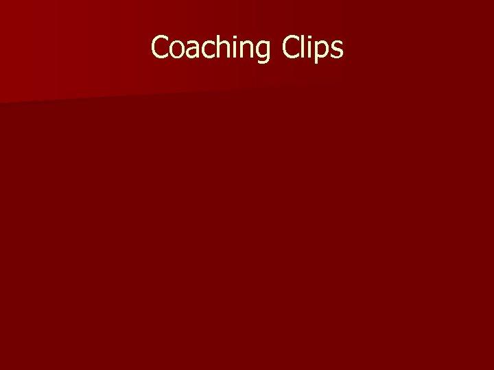 Coaching Clips