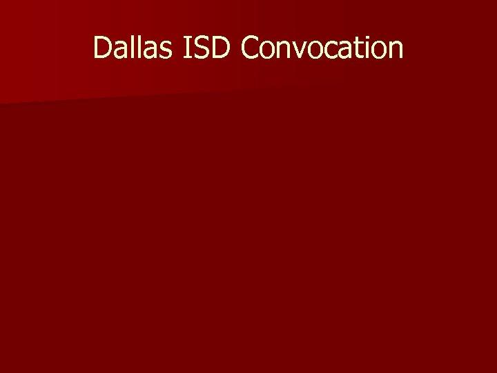 Dallas ISD Convocation