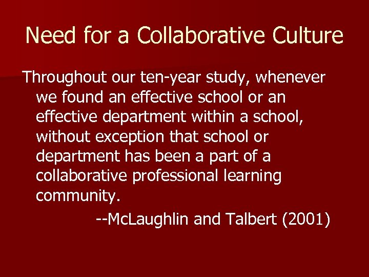 Need for a Collaborative Culture Throughout our ten-year study, whenever we found an effective