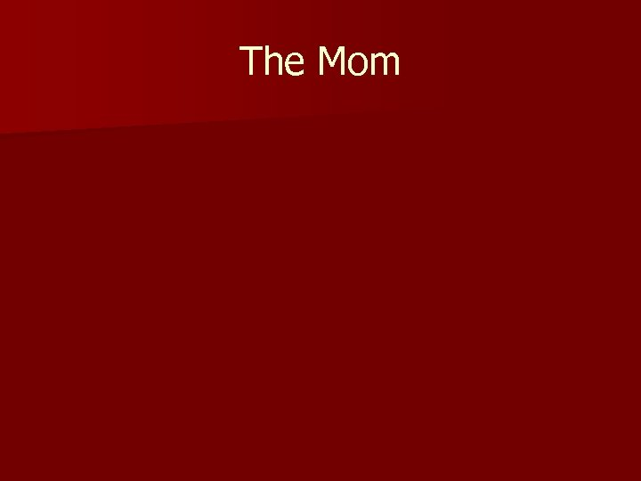 The Mom