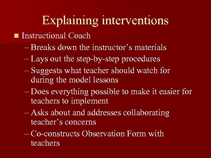 Explaining interventions n Instructional Coach – Breaks down the instructor's materials – Lays out