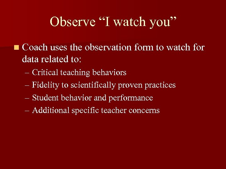 """Observe """"I watch you"""" n Coach uses the observation form to watch for data"""
