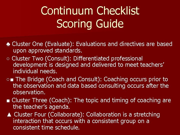 Continuum Checklist Scoring Guide ♣ Cluster One (Evaluate): Evaluations and directives are based upon