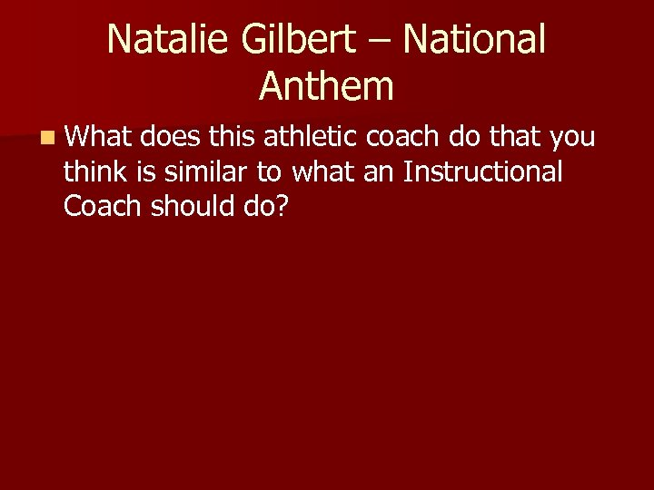 Natalie Gilbert – National Anthem n What does this athletic coach do that you