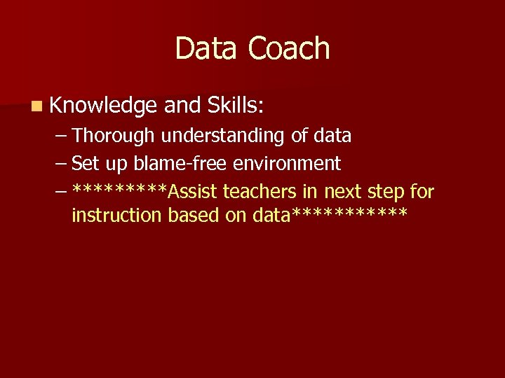 Data Coach n Knowledge and Skills: – Thorough understanding of data – Set up