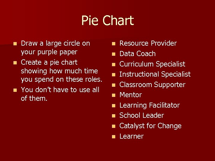 Pie Chart Draw a large circle on your purple paper n Create a pie