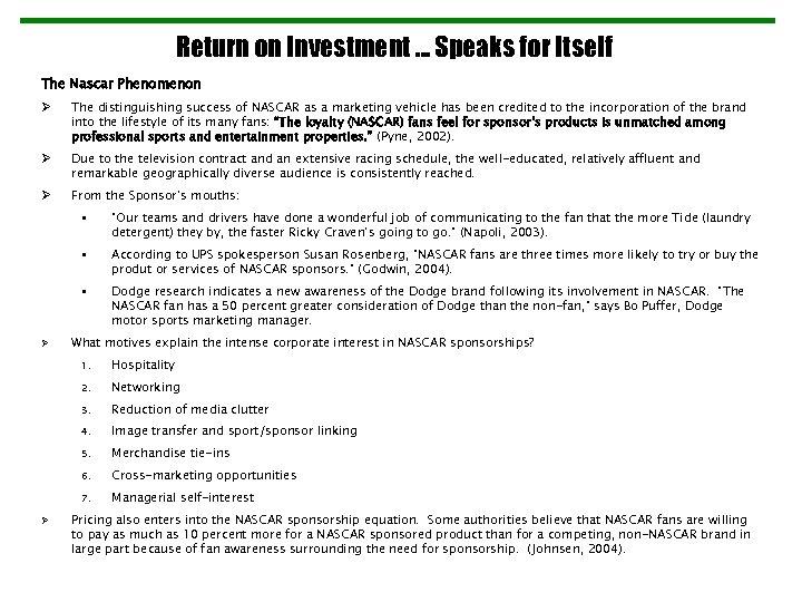 Return on Investment … Speaks for Itself The Nascar Phenomenon Ø The distinguishing success