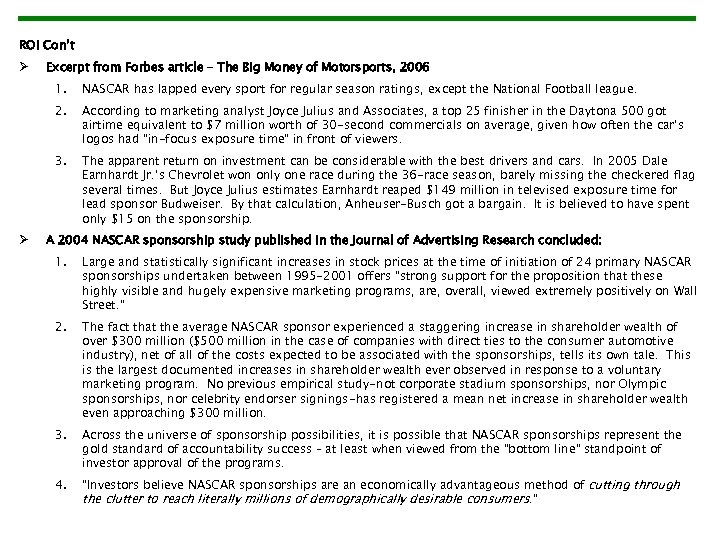 ROI Con't Ø Excerpt from Forbes article – The Big Money of Motorsports, 2006
