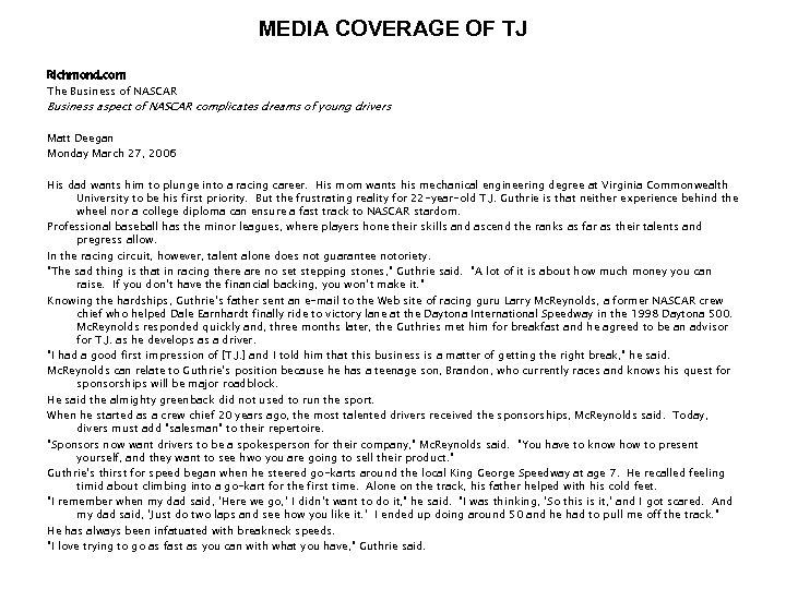 MEDIA COVERAGE OF TJ Richmond. com The Business of NASCAR Business aspect of NASCAR