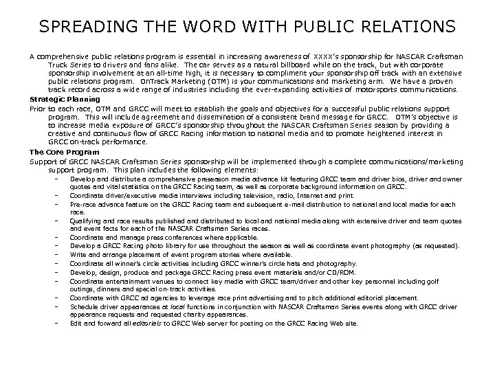 SPREADING THE WORD WITH PUBLIC RELATIONS A comprehensive public relations program is essential in