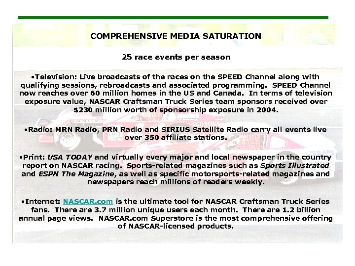 COMPREHENSIVE MEDIA SATURATION 25 race events per season • Television: Live broadcasts of the