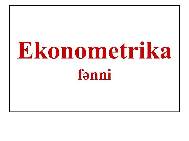 Ekonometrika fənni