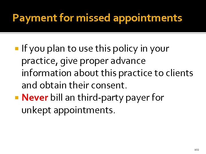 Payment for missed appointments If you plan to use this policy in your practice,