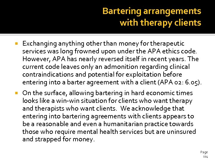Bartering arrangements with therapy clients Exchanging anything other than money for therapeutic services was