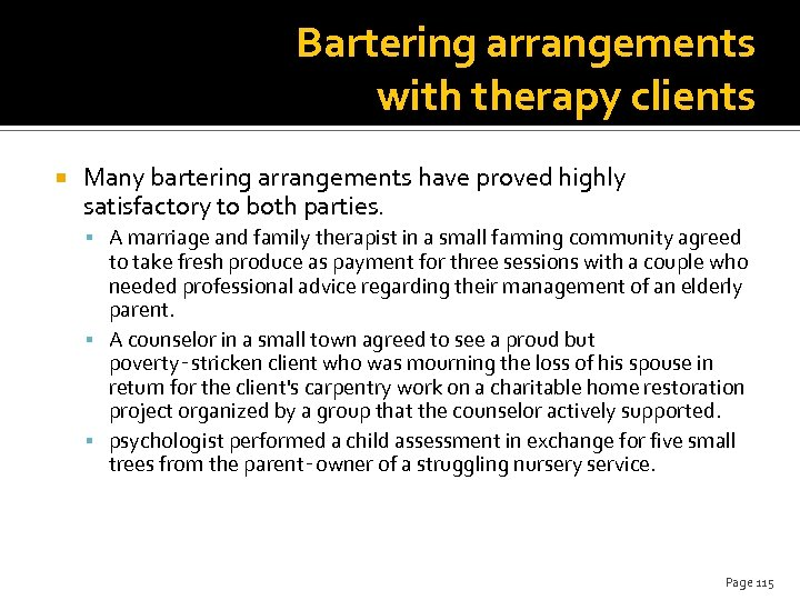 Bartering arrangements with therapy clients Many bartering arrangements have proved highly satisfactory to both