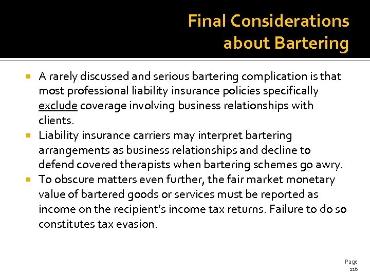 Final Considerations about Bartering A rarely discussed and serious bartering complication is that most