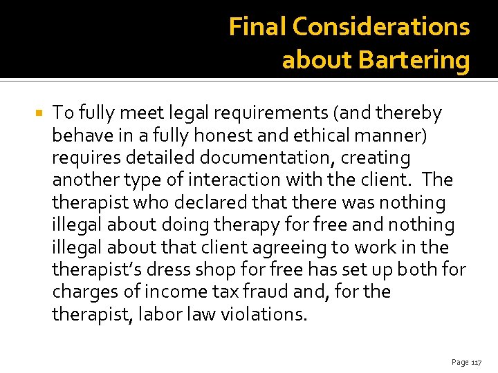 Final Considerations about Bartering To fully meet legal requirements (and thereby behave in a